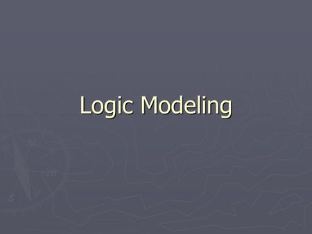 Logic Modeling. Learning Objectives Use Structured English as a tool for representing steps in logical processes in data flow diagrams Use Structured.