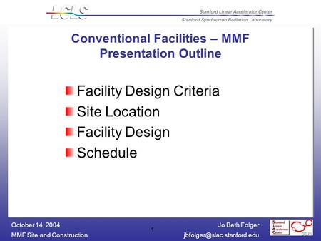 Jo Beth Folger MMF Site and October 14, 2004 1 Conventional Facilities – MMF Presentation Outline Facility Design.