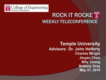 Temple University Advisors: Dr. John Helferty Charles Wright Jinyan Chen Billy Cheng Brittany Gray May 21, 2010 1.