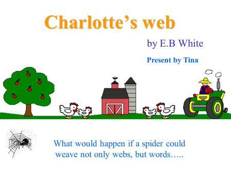 charlotte s web literary essay Charlottes web essay examples  an analysis of the animals depicted in charlotte's web and watership  a literary analysis of charlotte's web by e b white.