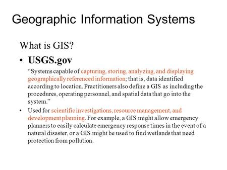 "Geographic Information Systems What is GIS? USGS.gov ""Systems capable of capturing, storing, analyzing, and displaying geographically referenced information;"