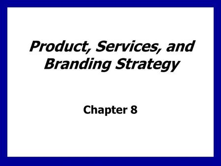 Learning Goals Understand products and the major classifications of products and services Learn the decisions companies make regarding their products and.