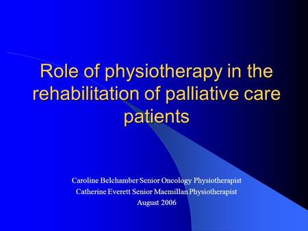 Caroline Belchamber Senior Oncology Physiotherapist