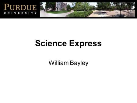 Science Express William Bayley. Science Express Provides Instrumentation Professional Development Standards Based Lab Exercises Instrument Delivery.