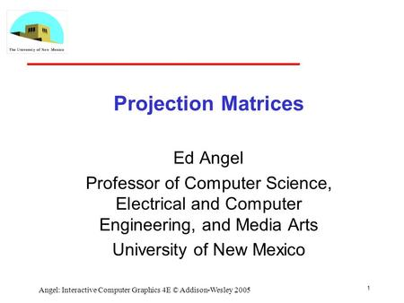 Projection Matrices Ed Angel