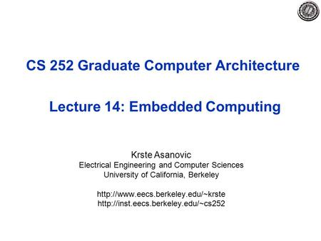 CS 252 Graduate Computer Architecture Lecture 14: Embedded Computing