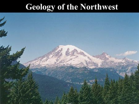 "Geology of the Northwest. James Hutton ""The Father of Geology"" Uniformitarianism."