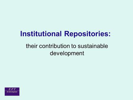 Institutional Repositories: their contribution to sustainable development.