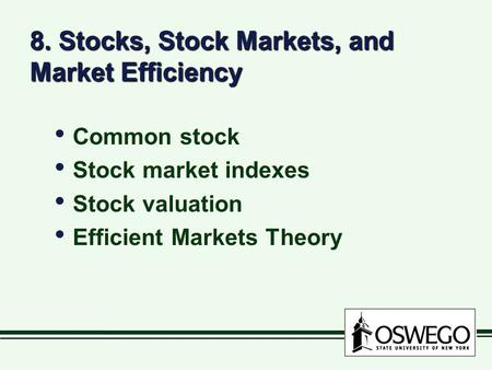 8. Stocks, Stock Markets, and Market Efficiency