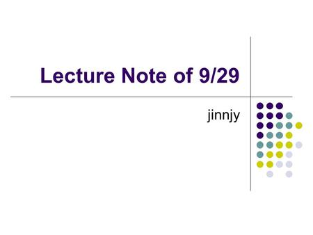 "Lecture Note of 9/29 jinnjy. Outline Remark of ""Central Concepts of Automata Theory"" (Page 1 of handout) The properties of DFA, NFA,  -NFA."