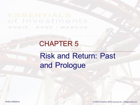 McGraw-Hill/Irwin © 2008 The McGraw-Hill Companies, Inc., All Rights Reserved. Risk and Return: Past and Prologue CHAPTER 5.
