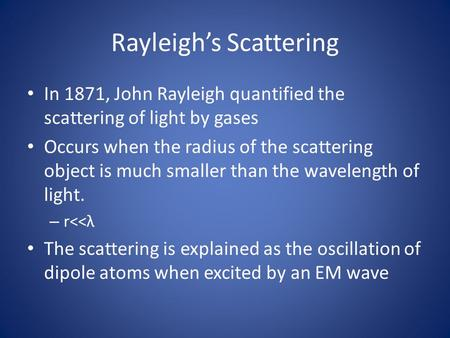 Rayleigh's Scattering