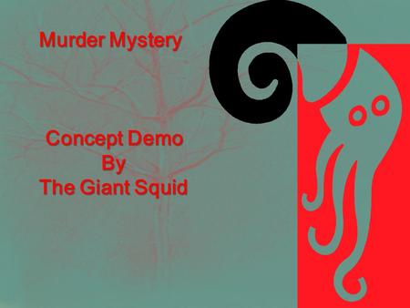Murder Mystery Murder Mystery Concept Demo By By The Giant Squid The Giant Squid.