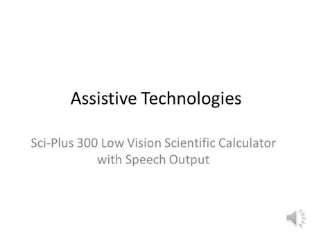Assistive Technologies Sci-Plus 300 Low Vision Scientific Calculator with Speech Output.