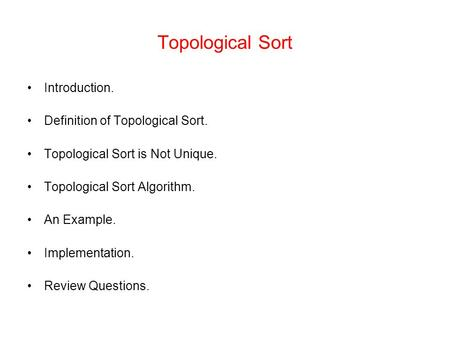 Topological Sort Introduction. Definition of Topological Sort.