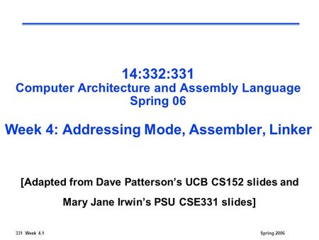14:332:331 Computer Architecture and Assembly Language Spring 06 Week 4: Addressing Mode, Assembler, Linker [Adapted from Dave Patterson's UCB CS152 slides.