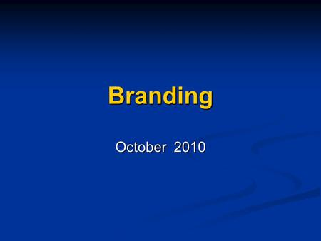 Branding October 2010. 2 What is a Brand? Asset that drives premium pricing and future cash flows Asset that drives premium pricing and future cash flows.