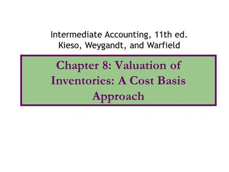 Chapter 8: Valuation of Inventories: A Cost Basis Approach
