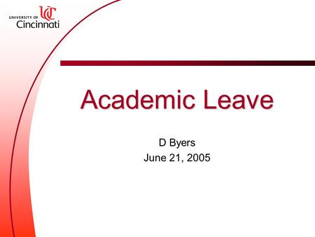 Academic Leave D Byers June 21, 2005. Who is eligible Full-time library faculty in the bargaining unit Faculty with seven years of full-time service since.
