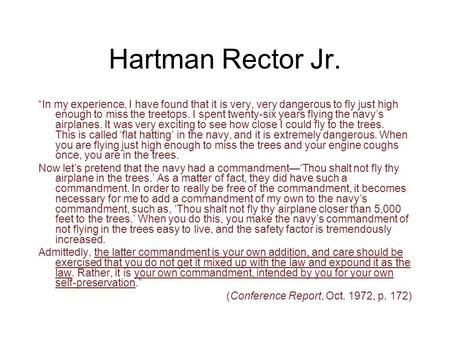 "Hartman Rector Jr. ""In my experience, I have found that it is very, very dangerous to fly just high enough to miss the treetops. I spent twenty-six years."