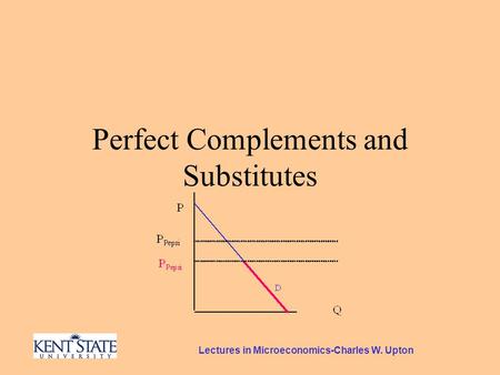 Lectures in Microeconomics-Charles W. Upton Perfect Complements and Substitutes.