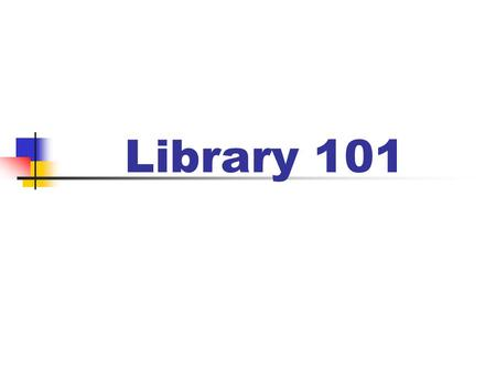 Library 101. What Do You Need to Know about Information? Know How to Interpret It Information is Power  Know Where to Find Know How to Retrieve It Information.