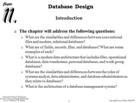 Copyright Irwin/McGraw-Hill 1998 1 Database Design Prepared by Kevin C. Dittman for Systems Analysis & Design Methods 4ed by J. L. Whitten & L. D. Bentley.