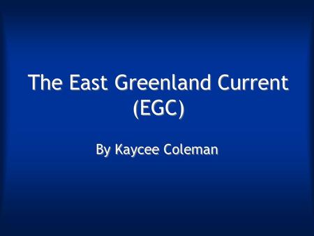 The East Greenland Current (EGC)