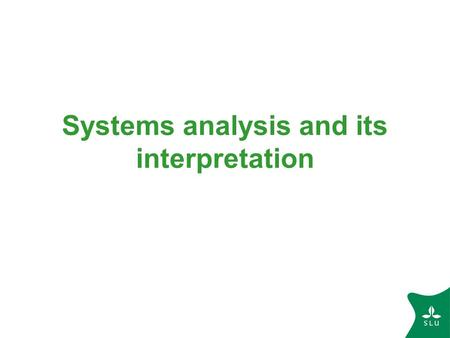 Systems analysis and its interpretation. Life cycle assessment (LCA): aims to evaluate the environmental burdens associated with a certain product or.