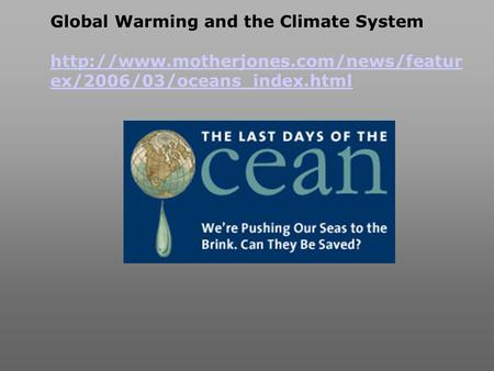 Global Warming and the Climate System  ex/2006/03/oceans_index.html.