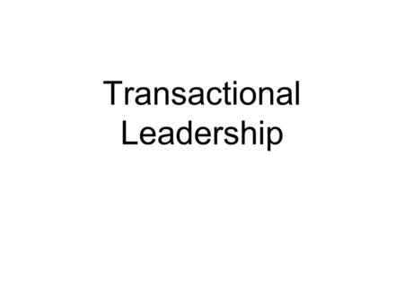 Transactional Leadership. Leader-Member Exchange (LMX) Theory Description Member Exchange Theory, also called LMX or Vertical Dyad Linkage Theory, describes.