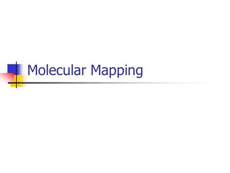 Molecular Mapping. Terminology Gene: a particular sequence of nucleotides along a molecule of DNA which represents a functional unit of inheritance. (