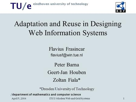 / department of mathematics and computer science TU/e eindhoven university of technology ITCC-Modern Web and Grid SystemsApril 5, 20041 Adaptation and.