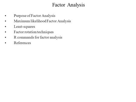 Factor Analysis Purpose of Factor Analysis
