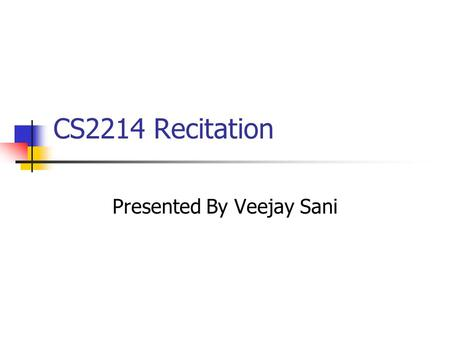 CS2214 Recitation Presented By Veejay Sani. Benchmarking SPEC CPU2000 Integer Benchmark Floating Point Benchmark We will only deal with Integer Benchmark.