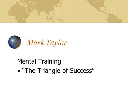 "Mark Taylor Mental Training ""The Triangle of Success"""