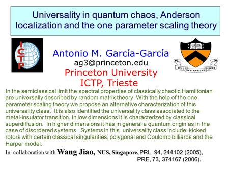 Universality in quantum chaos, Anderson localization and the one parameter scaling theory Antonio M. García-García Princeton University.