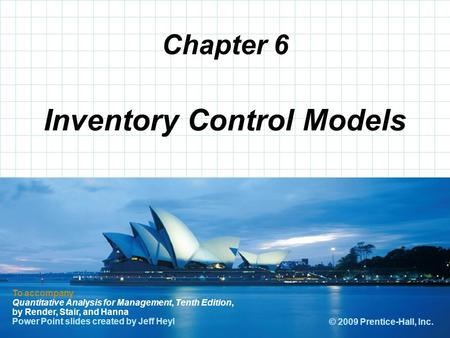 © 2008 Prentice-Hall, Inc. Chapter 6 To accompany Quantitative Analysis for Management, Tenth Edition, by Render, Stair, and Hanna Power Point slides created.