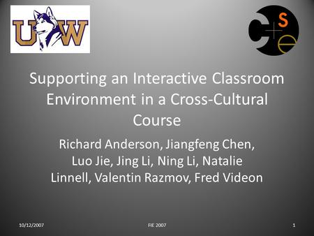 Supporting an Interactive Classroom Environment in a Cross-Cultural Course Richard Anderson, Jiangfeng Chen, Luo Jie, Jing Li, Ning Li, Natalie Linnell,