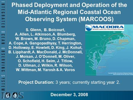 Phased Deployment and Operation of the Mid-Atlantic Regional Coastal Ocean Observing System (MARCOOS) Project Duration: 3 years; currently starting year.