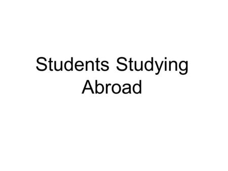 Students Studying Abroad. From Where Do Students Studying Abroad Come?