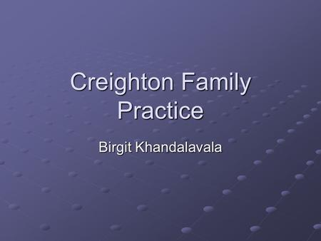 Creighton Family Practice Birgit Khandalavala. Weight Management All members of the medical team are equipped to help patients with weight loss and management-these.
