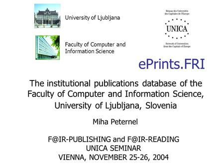 EPrints.FRI The institutional publications database of the Faculty of Computer and Information Science, University of Ljubljana, Slovenia Faculty of Computer.