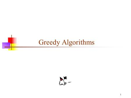 1 Greedy Algorithms. 2 2 A short list of categories Algorithm types we will consider include: Simple recursive algorithms Backtracking algorithms Divide.