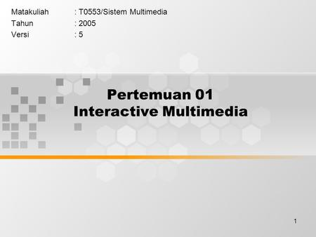 Pertemuan 01 Interactive Multimedia