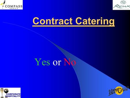 Contract Catering Yes or No.