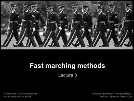 Fast marching methods Lecture 3 1 © Alexander & Michael Bronstein