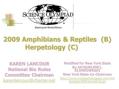 2009 Amphibians & Reptiles (B) Herpetology (C) 2009 Amphibians & Reptiles (B) Herpetology (C) Modified for New York State By JACQUELINE L. KLIMKOWKSKI.
