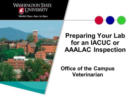Office of the Campus Veterinarian Preparing Your Lab for an IACUC or AAALAC Inspection.