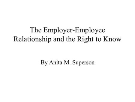 The Employer-Employee Relationship and the Right to Know